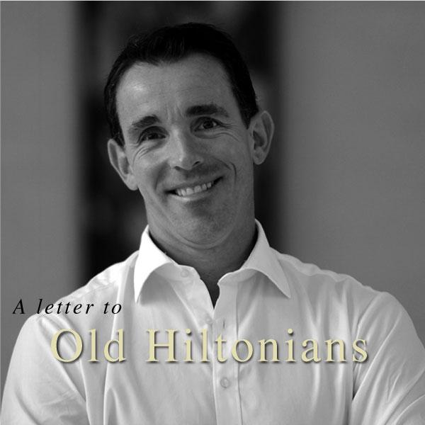 A letter to Old Hiltonians - Q1 / 9 April 2021